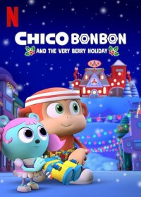 Chico Bon Bon and the Very Berry Holiday